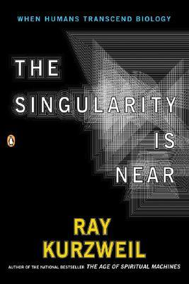 Book cover of The Singularity is Near by Ray Kurzweil