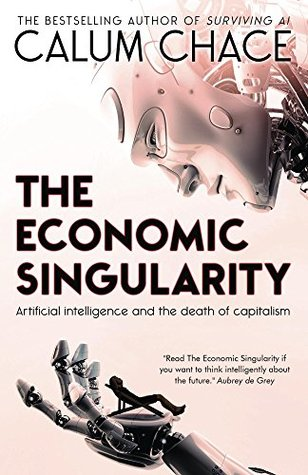 The Economic Singularity by Calum Chace book cover from Goodreads