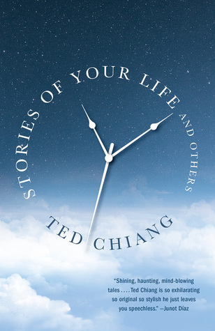 Stories of Your Life and Others by Ted Chiang book cover from Goodreads
