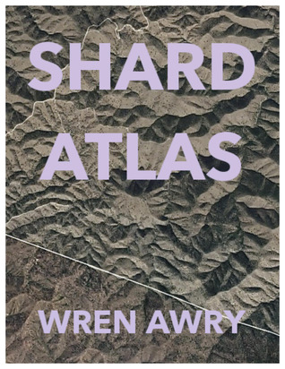 Shard Atlas by Wren Awry book cover from Goodreads