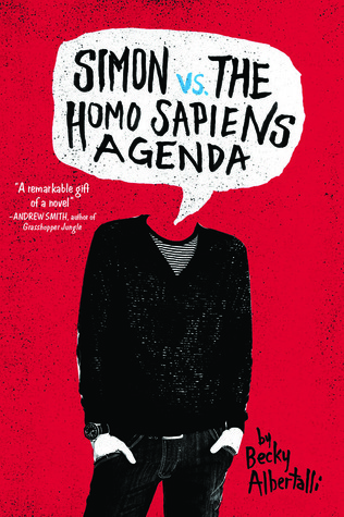 Book cover of Simon vs. the Homo sapiens Agenda by Becky Albertalli with stylized cutout of teenage boy in dark clothes with no head and a dialogue box including title against a red background