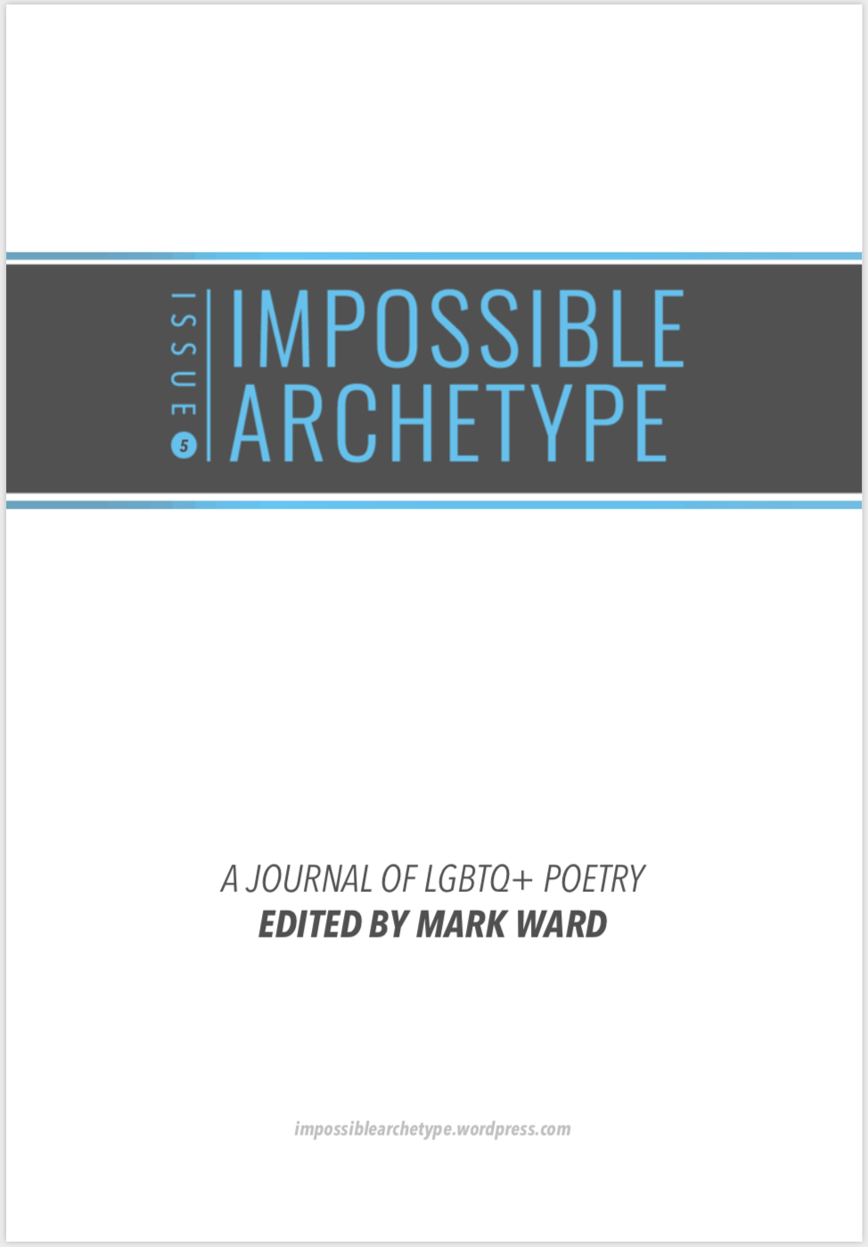 Cover of Issue 5 of Impossible Archetype, a Journal of LGBTQ+ Poetry, edited by Mark Ward