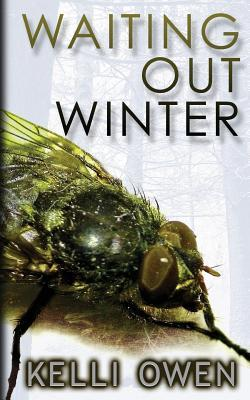Book cover of Waiting Out Winter by Kelli Owen with a large green fly on a winter forest background