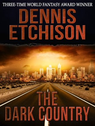 Book cover for The Dark Country by Dennis Etchison with a road leading to a city under a bright light, maybe mushroom cloud