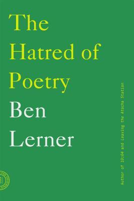 Book cover of The Hatred of Poetry by Ben Lerner