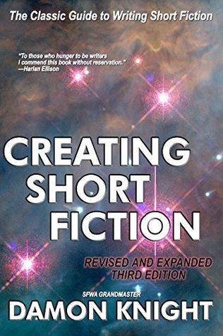 Book cover of Creating Short Fiction by Damon Knight
