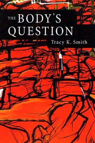 Book cover of The Body's Question by Tracy K. Smith