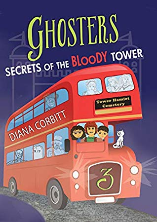 Book cover of Ghosters 3: Secrets of the Bloody Tower by Diana Corbitt