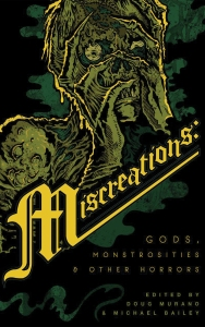 Book cover of Miscreations: Gods, Monstrosities & Other Horrors edited by Doug Murano and Michael Bailey