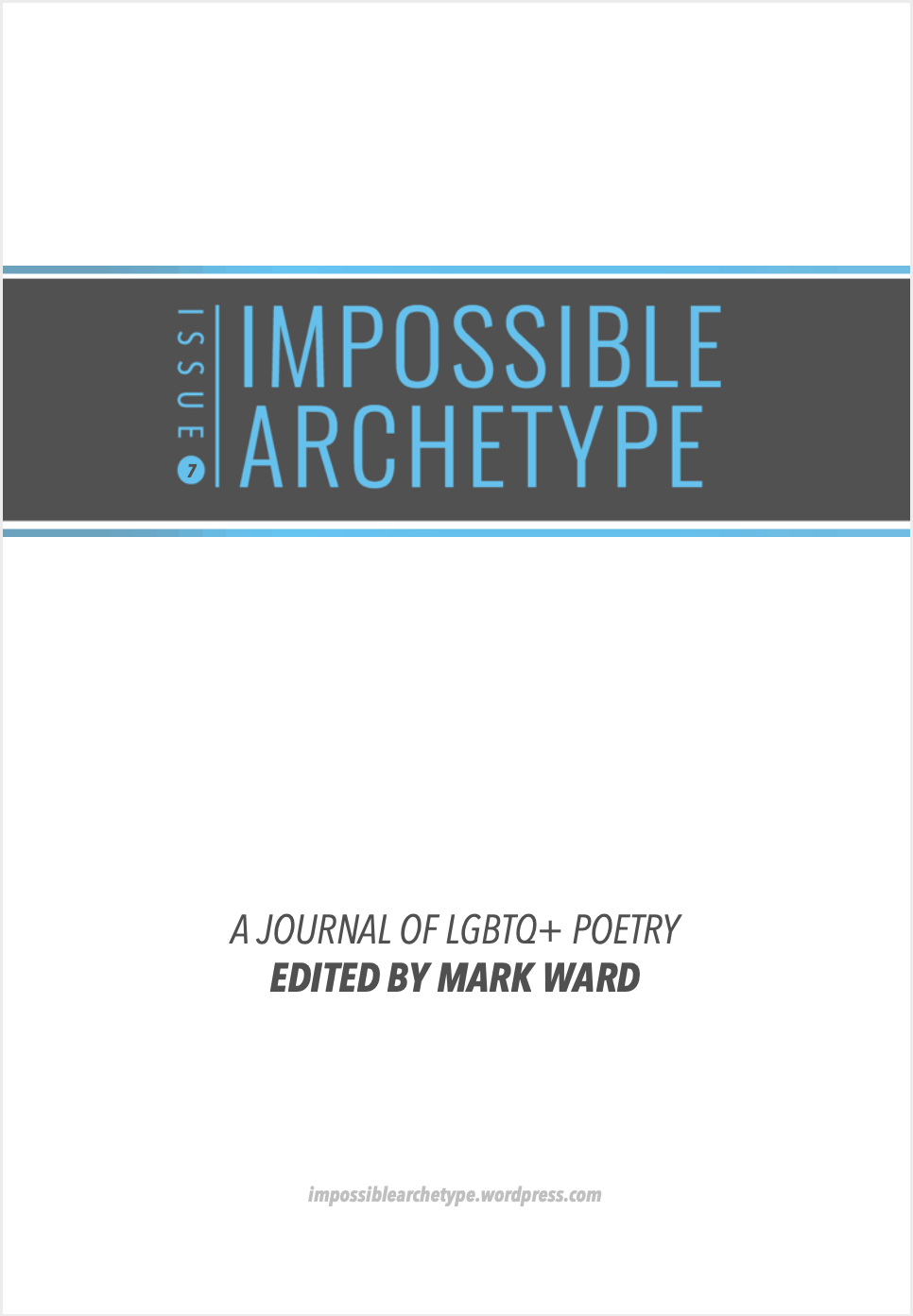 Cover of Issue 7 of Impossible Archetype, a Journal of LGBTQ+ Poetry, edited by Mark Ward