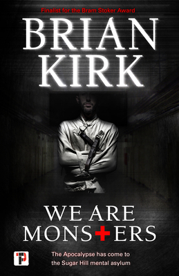 Book cover for We Are Monsters by Brian Kirk with a man in shadows and a straight jacket