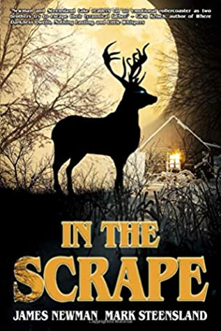 Book cover of In the Scrape by James Newman and Mark Steensland with silhouette of deer in high grass against huge full moon at night and a cabin in the woods