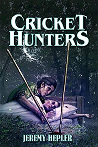 Book cover of Crickets Hunters by Jeremy Hepler with grandmother protecting her granddaughter in bed with crickets nearby and two stakes stabbed into the bloody ground