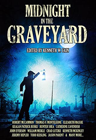 Book cover of Midnight in the Graveyard edited by Kenneth W. Cain with a gravedigger holding a lantern under a full moon over a freshly dug grave