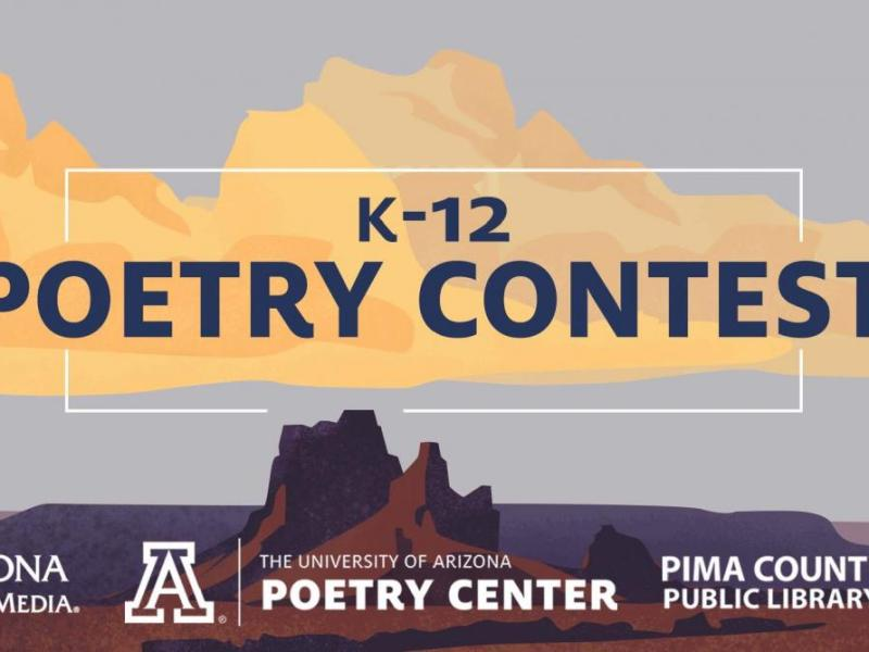 Banner for K-12 Poetry Contest presented by Arizona Public Media, The University of Arizona Poetry Center, and Pima County Public Library, with illustrated Arizona desert and sky scene in background