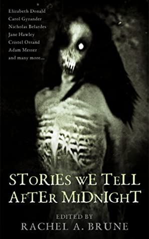 Book cover of Stories We Tell After Midnight edited by Rachel A. Brune with skeleton with long black hair along with title and editor and a list of some of the authors