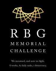 Screenshot of https://rbgchallenge.org website with text that says 'RGB Memorial Challenge. We mourned, and now we fight. 6 weeks, 42 daily tasks, 1 democracy.'