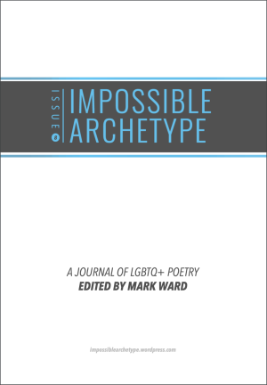 Impossible Archetype Issue 8 cover - A Journal of LGBTQ+ Poetry edited by Mark Ward
